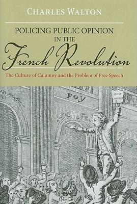 Policing Public Opinion in the French Revolution