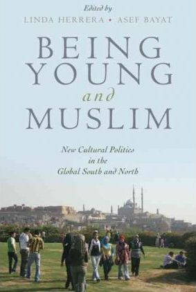 Being Young and Muslim: New Cultural Politics in the Global South and North
