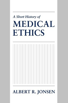 A Short History of Medical Ethics