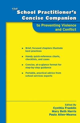 The School Practitioner's Concise Companion to Preventing Violence and Conflict