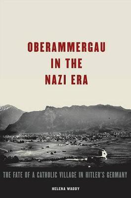Oberammergau in the Nazi Era