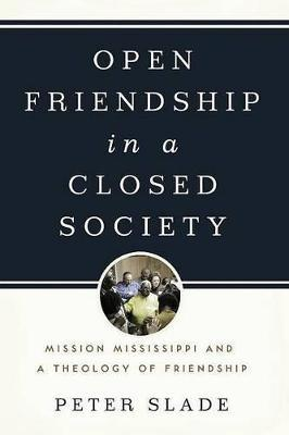 Open Friendship in a Closed Society