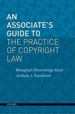 An Associate's Guide to the Practice of Copyright Law