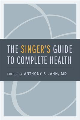 The Singer's Guide to Complete Health