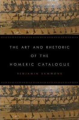 The Art and Rhetoric of the Homeric Catalogue