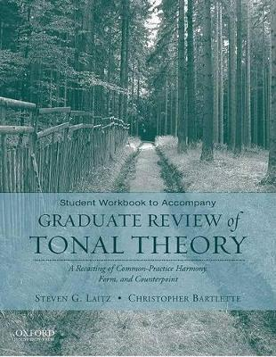 Student Workbook to Accompany Graduate Review of Tonal Theory