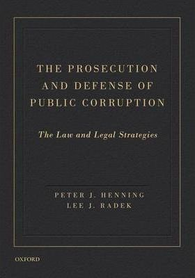 The Prosecution and Defense of Public Corruption