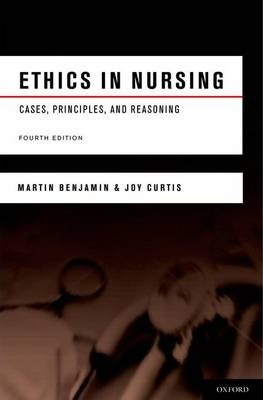 Ethics in Nursing  Cases, Principles, and Reasoning