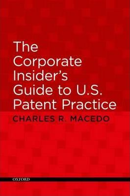 The Corporate Insider's Guide to U.S. Patent Practice