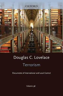 Terrorism Documents of International and Local Control Volumes 98