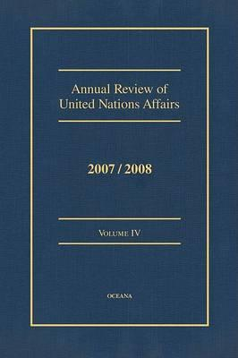 Annual Review of United Nations Affairs 2007/2008 Volume 4