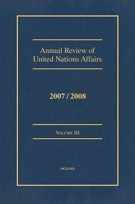 Annual Review of United Nations Affairs 2007/2008 Volume 3