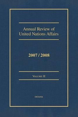 Annual Review of United Nations Affairs 2007/2008 Volume 2