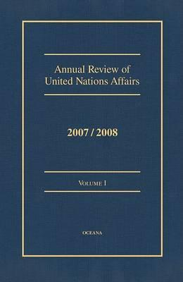 Annual Review of United Nations Affairs 2007/2008 Volume 1