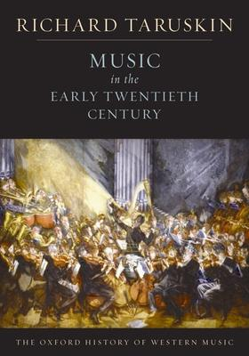 The Oxford History of Western Music: Music in the Early Twentieth Century