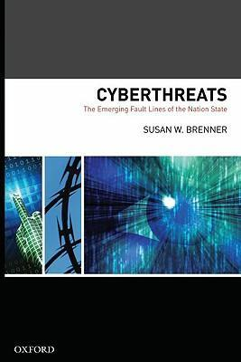 Cyber Threats The Emerging Fault Lines of the Nation State