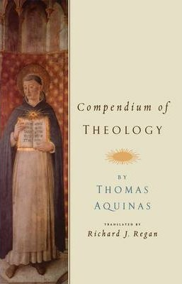 Compendium of Theology By Thomas Aquinas
