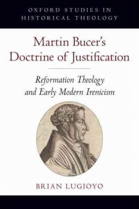 Martin Bucer's Doctrine of Justification