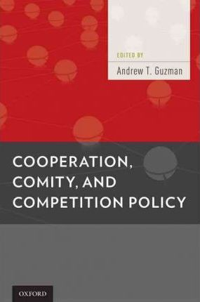 Cooperation, Comity, and Competition Policy