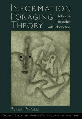Information Foraging Theory