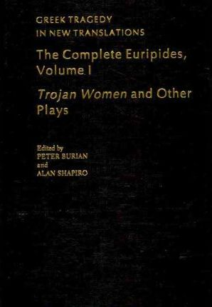 The Complete Euripides Volume I Trojan Women and Other Plays