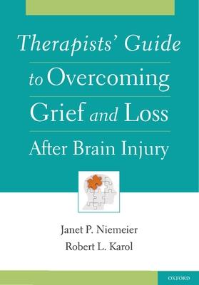 Therapists' Guide to Overcoming Grief and Loss After Brain Injury