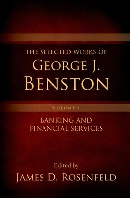 The Selected Works of George J. Benston, Volume 1