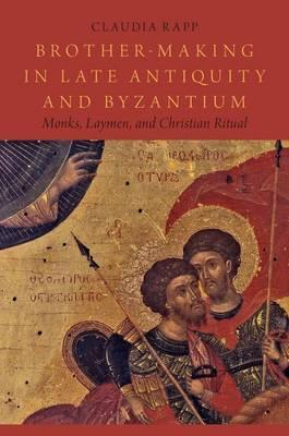 Brother-Making in Late Antiquity and Byzantium