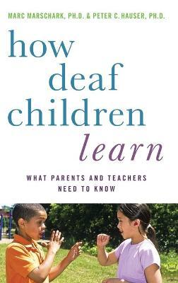 How Deaf Children Learn : Peter C. Hauser : 9780195389753