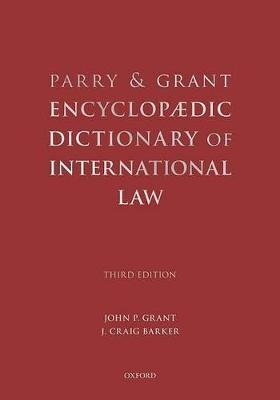 Parry and Grant Encyclopaedic Dictionary of International Law