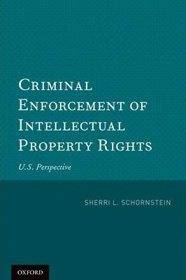 Criminal Enforcement of Intellectual Property Rights