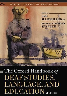 The Oxford Handbook of Deaf Studies, Language, and Education, Vol. 2