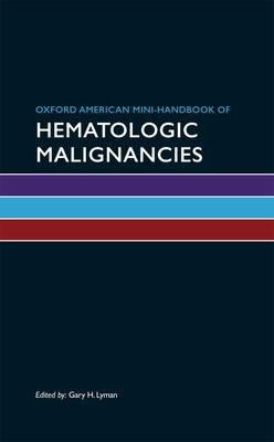 Oxford American Mini-Handbook of Hematologic Malignancies