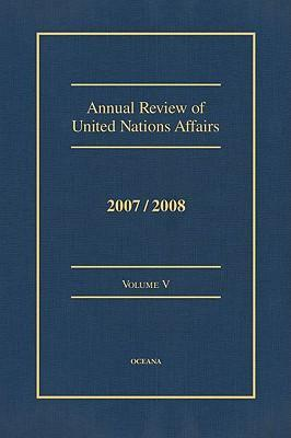 Annual Review of United Nations Affairs 2007/2008 Volume 5