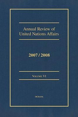 Annual Review of United Nations Affairs 2007/2008 Volume 6