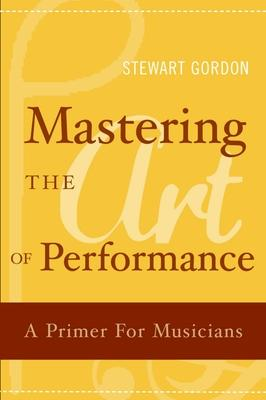 Mastering the Art of Performance: A Primer for Musicians