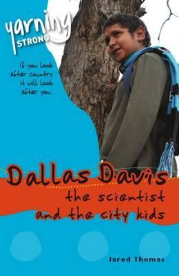 Yarning Strong Dallas Davis, the Scientist and the City Kids