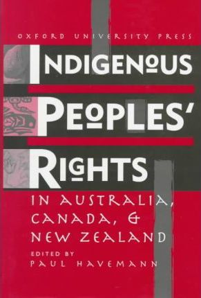 indigenous peoples rights in australia canada and new zealand
