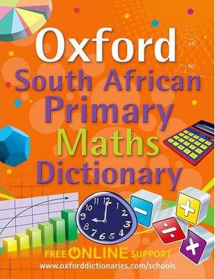 South African Oxford primary maths dictionary: Gr 4 - 7