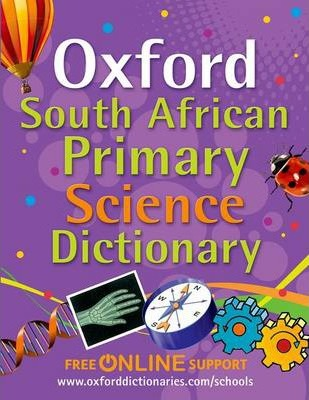 South African Oxford primary science dictionary: Gr 4 - 7