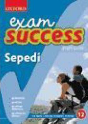 Exam Success Sepedi: Gr 12: Study Guide