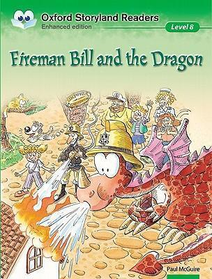 Oxford Storyland Readers Level 8: Fireman Bill and the Dragon