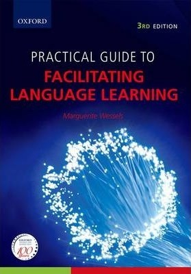 Practical guide to facilitating language learning by m. Wessels.