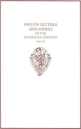 Paston Letters and Papers of the Fifteenth Century