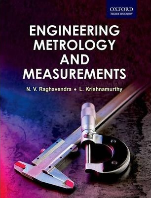 Engineering Metrology and Measurements : N  V  Raghavendra