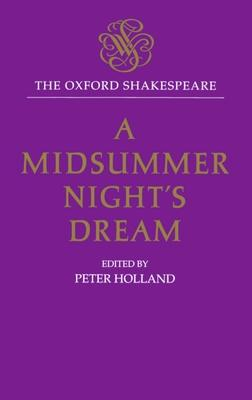 The Oxford Shakespeare: A Midsummer Night's Dream