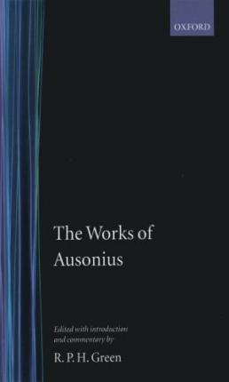 The Works of Ausonius  with Introduction and Commentary