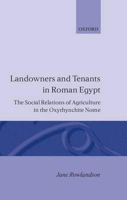 Landowners and Tenants in Roman Egypt