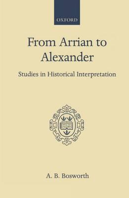 From Arrian to Alexander