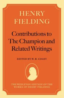 Henry Fielding Contributions to The Champion, and Related Writings